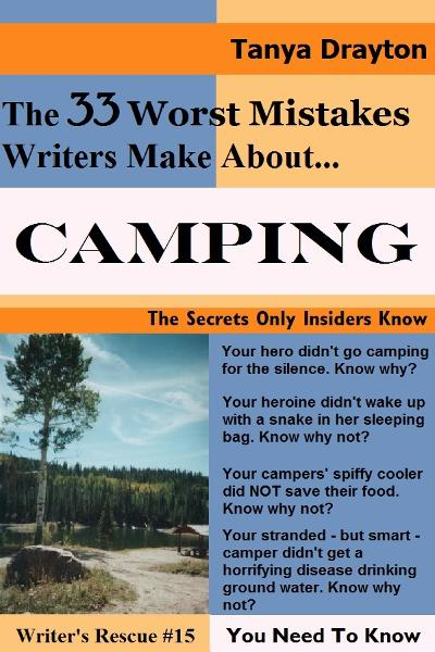 The 33 Worst Mistakes Writers Make About Camping By: Tanya Drayton