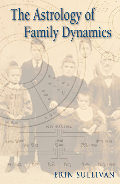 The Astrology of Family Dynamics By: Erin Sullivan