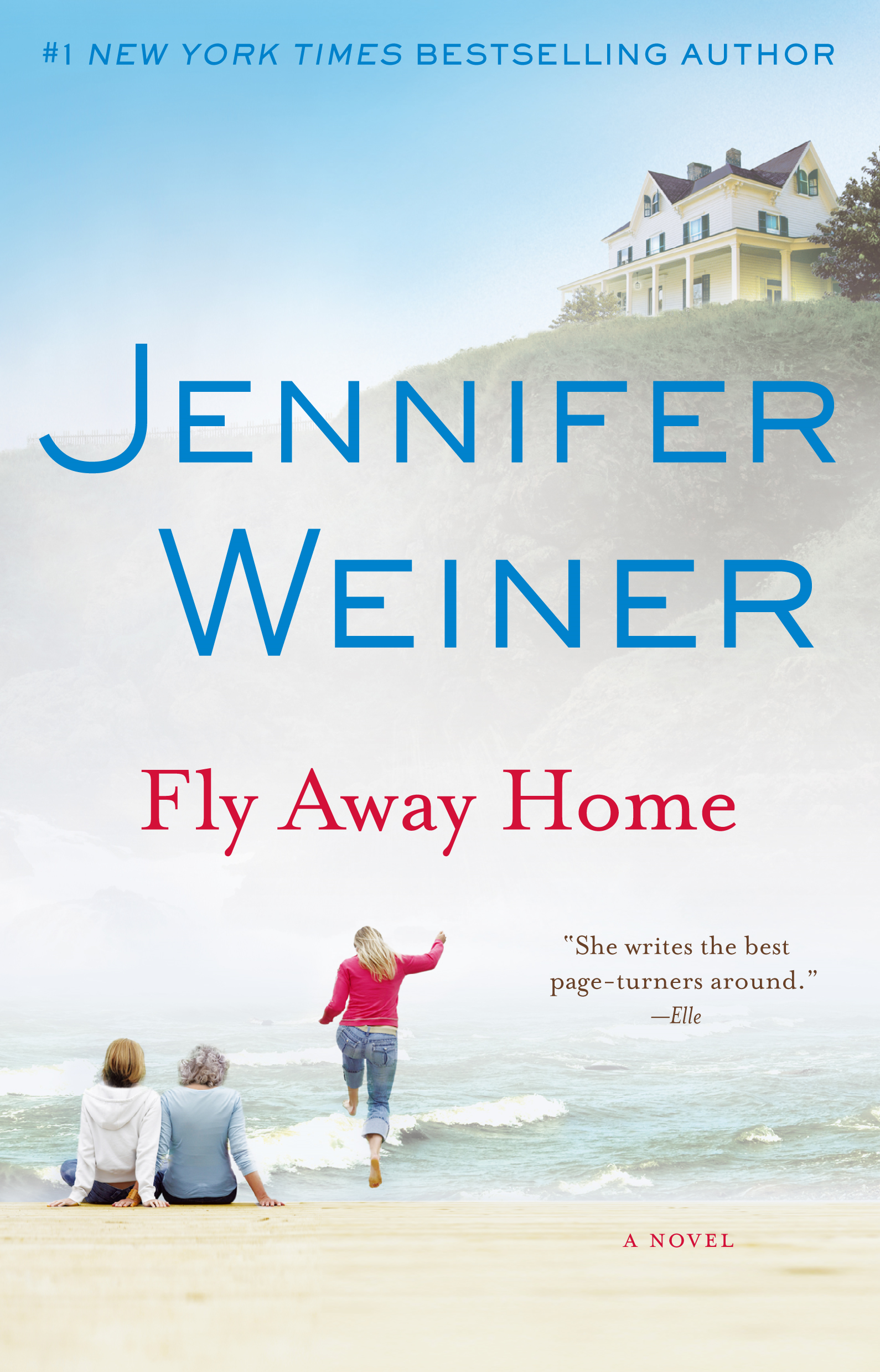 Fly Away Home By: Jennifer Weiner