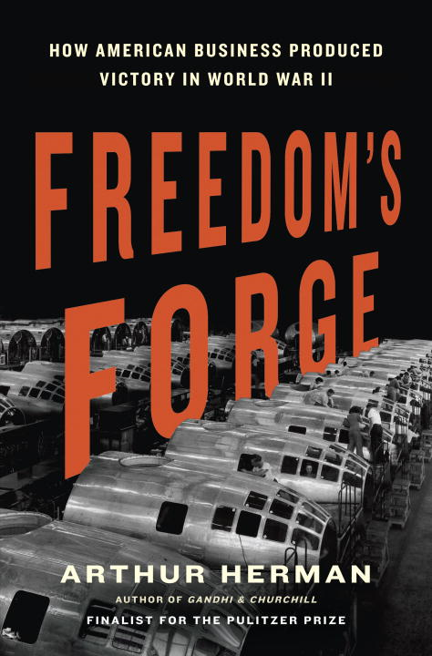 Freedom's Forge By: Arthur Herman