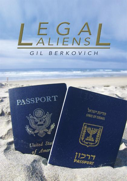 Legal Aliens By: Gil Berkovich