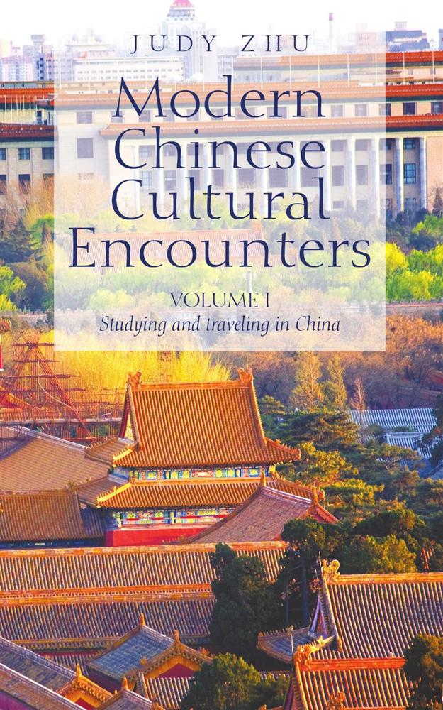 Modern Chinese Cultural Encounters By: Judy Zhu