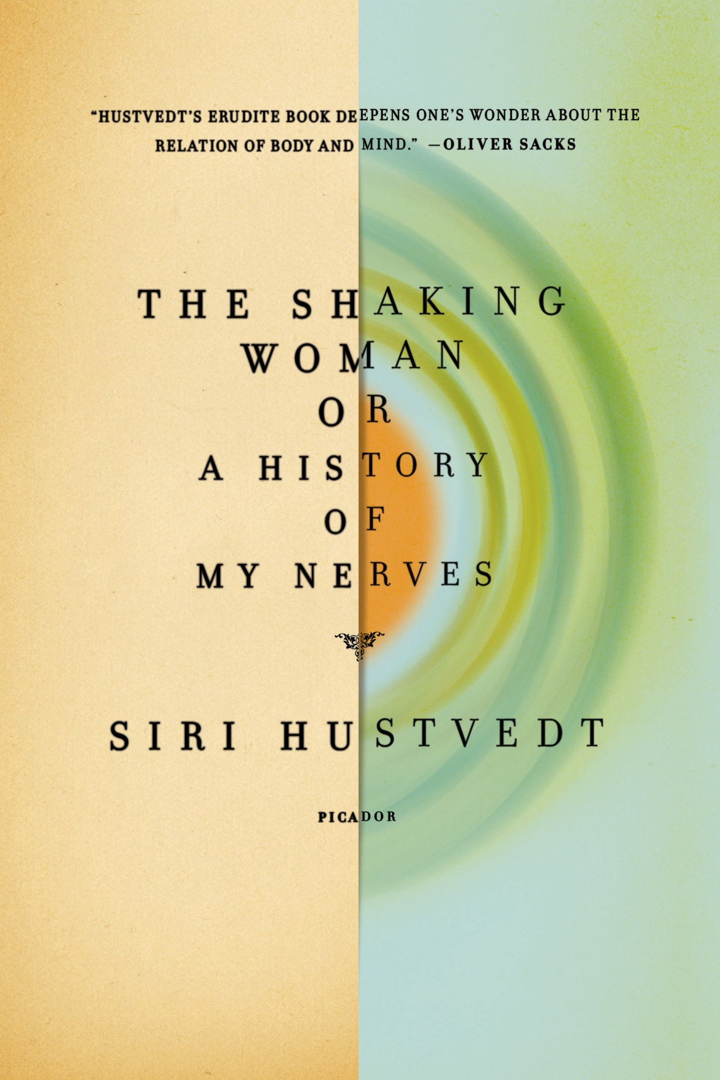 The Shaking Woman or A History of My Nerves By: Siri Hustvedt