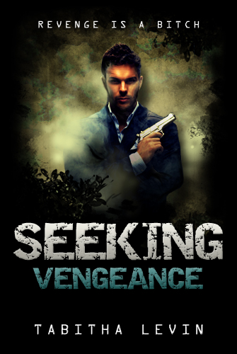 Seeking Vengeance By: Tabitha Levin