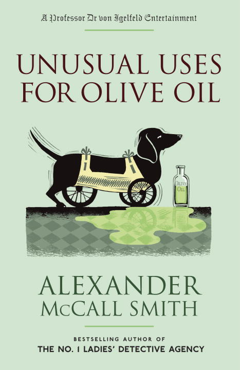 Unusual Uses for Olive Oil By: Alexander McCall Smith