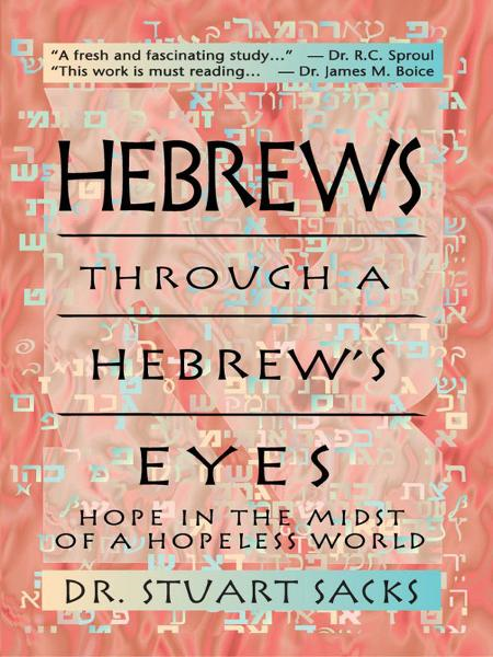 Hebrew's Through A Hebrew's Eyes: Hope in the Midst of a Hopeless World