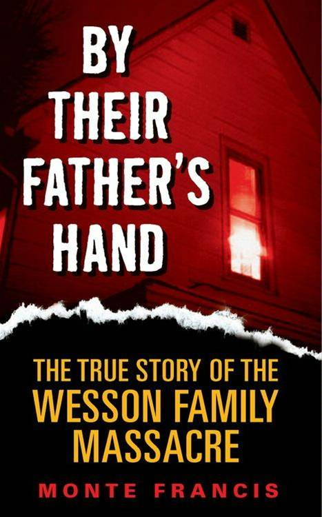 By Their Father's Hand By: Monte Francis