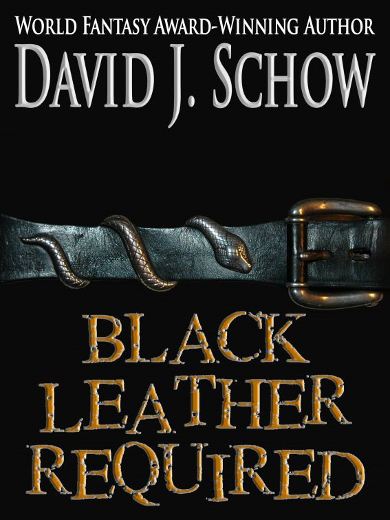 Black Leather Required By: David J Schow