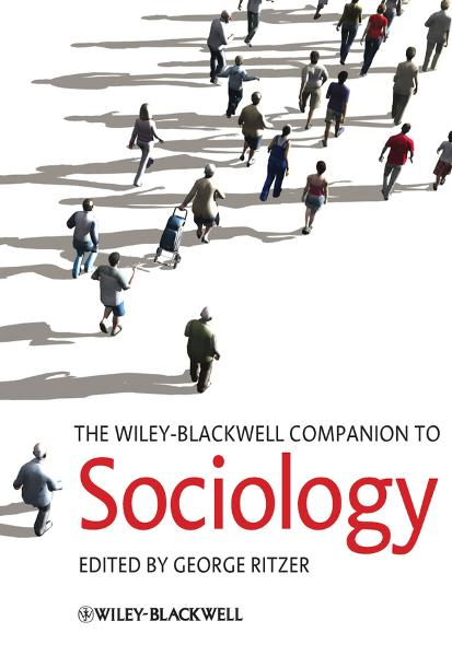 The Wiley-Blackwell Companion to Sociology By: