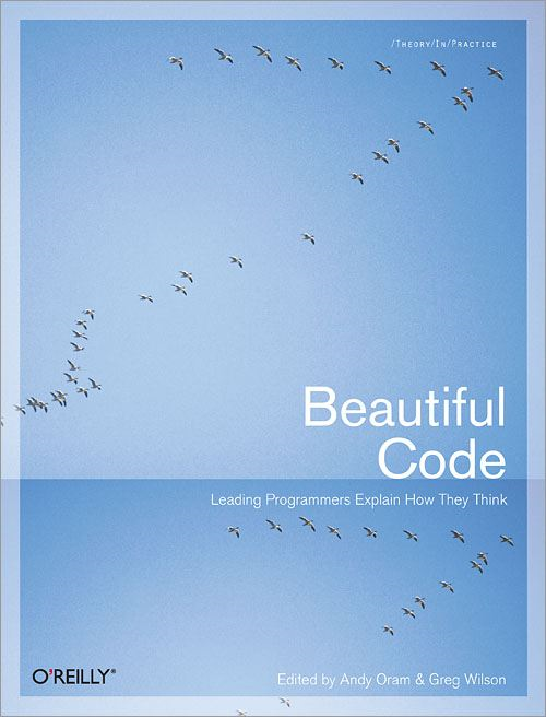 Beautiful Code By: Andy Oram,Greg Wilson