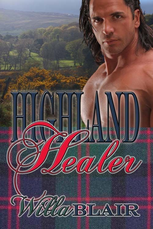 Highland Healer By: Willa Blair