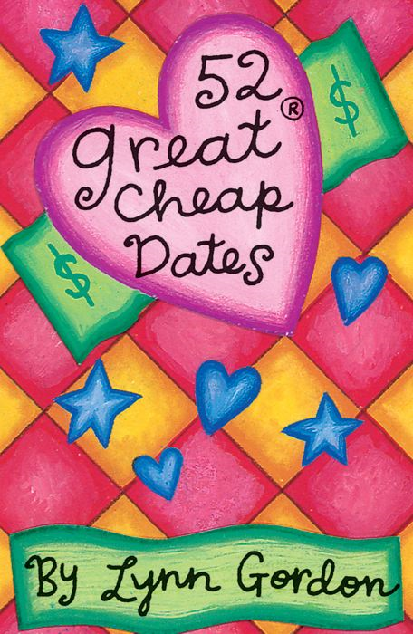 52 Great Cheap Dates By: Susan Synarski; Susan Synarski