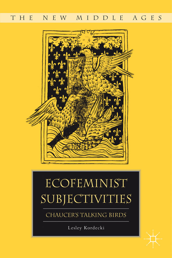 Ecofeminist Subjectivities Chaucer's Talking Birds