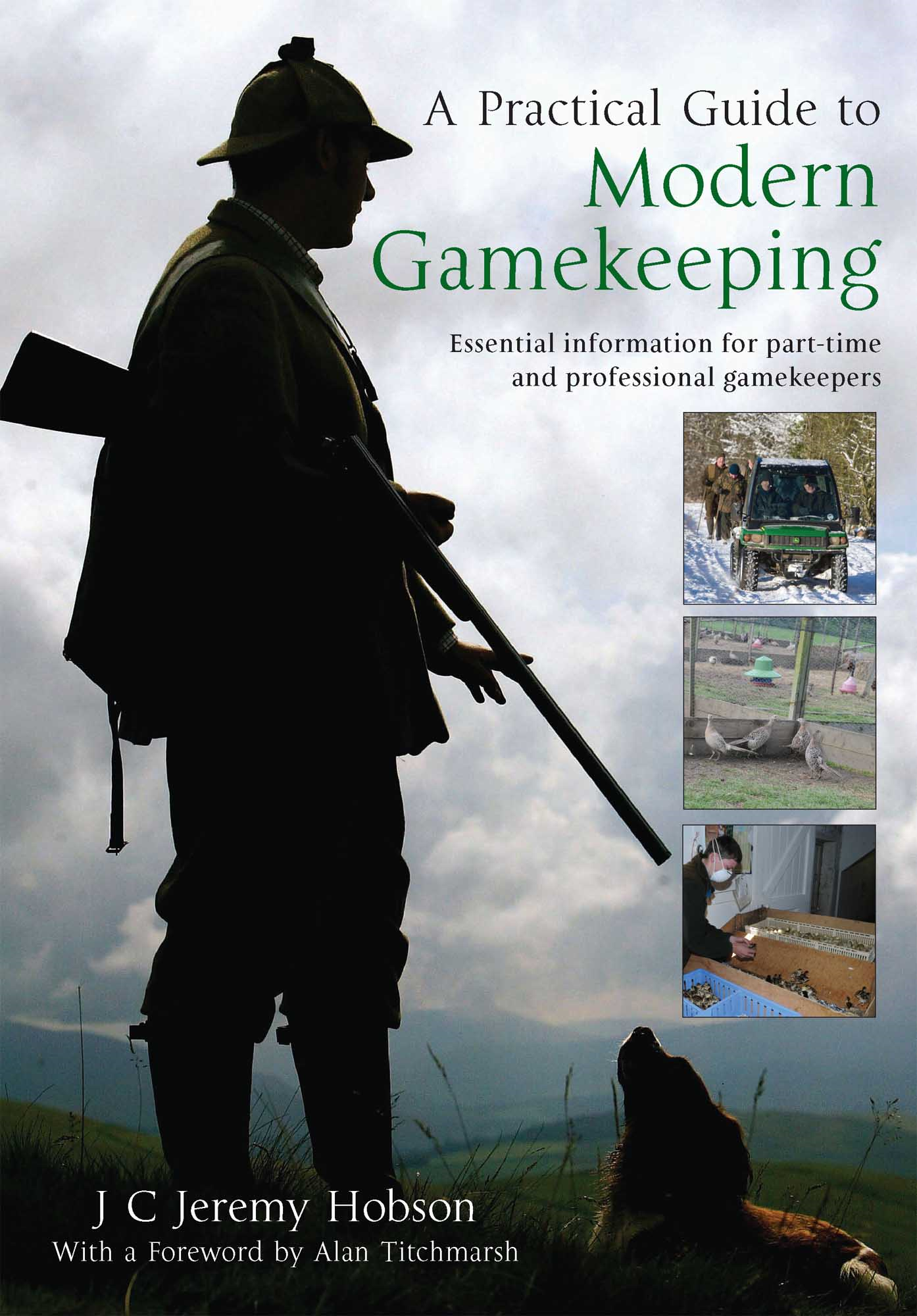 A Practical Guide to Modern Gamekeeping By: Hobson, J.C. Jeremy,J.C. Jeremy Hobson