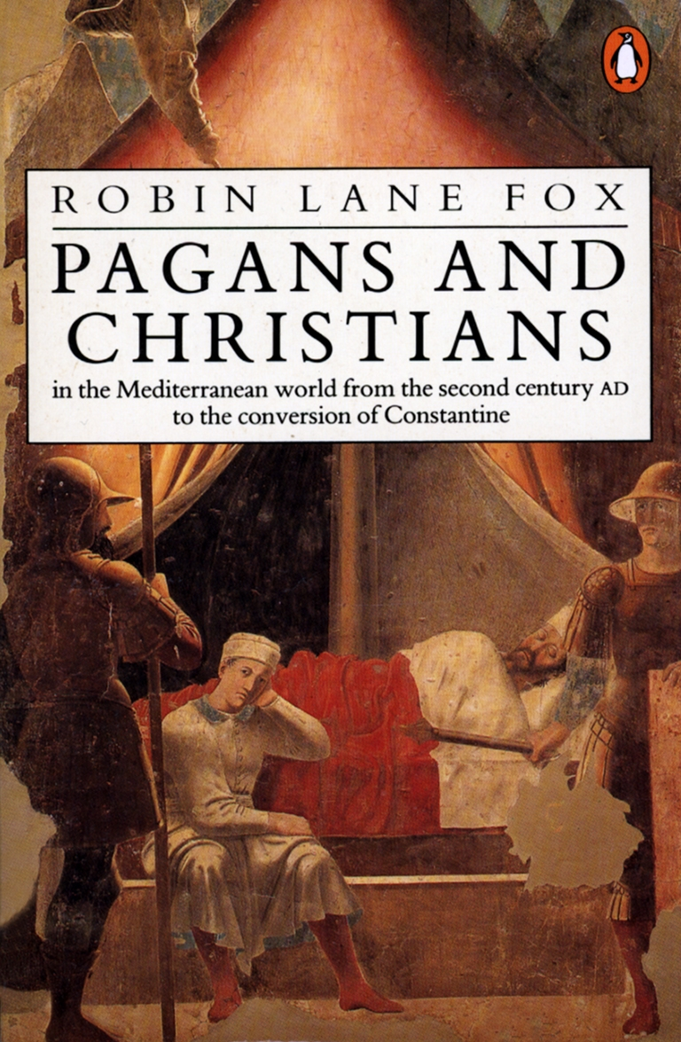 Pagans and Christians In the Mediterranean World from the Second Century AD to the Conversion of Constantine