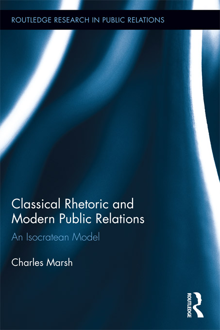 Classical Rhetoric and Modern Public Relations By: Charles Marsh