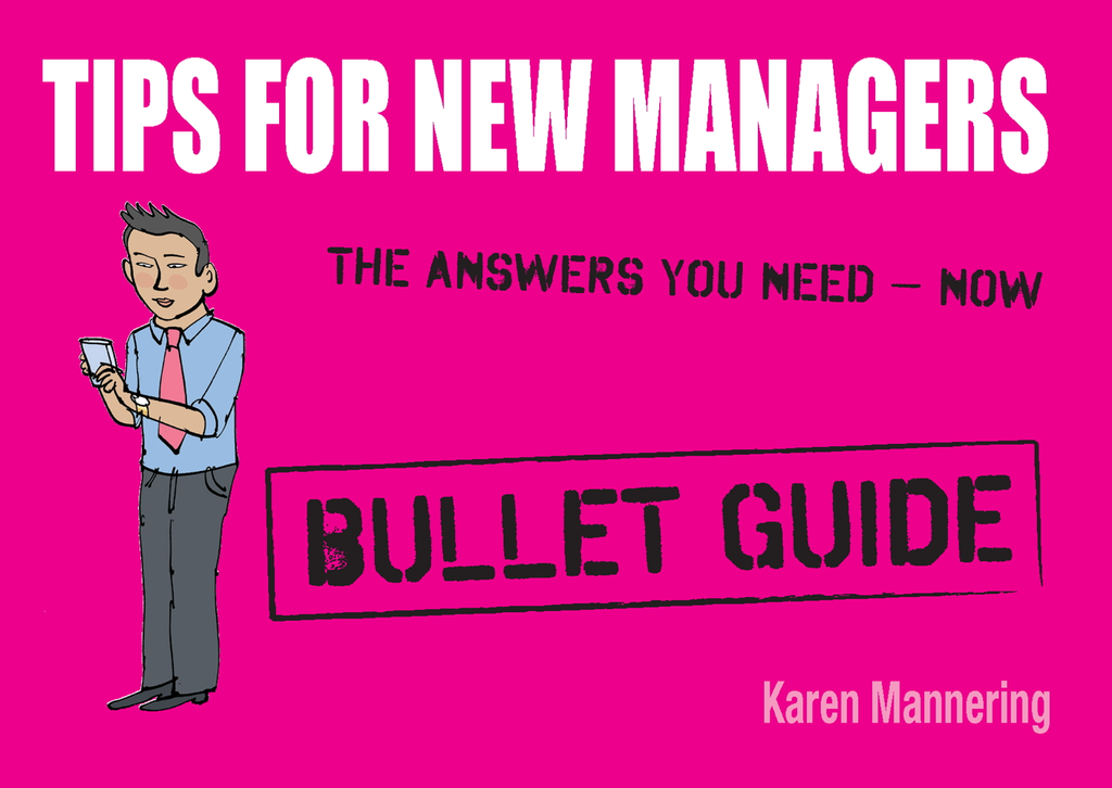 Tips for New Managers By: Karen Mannering