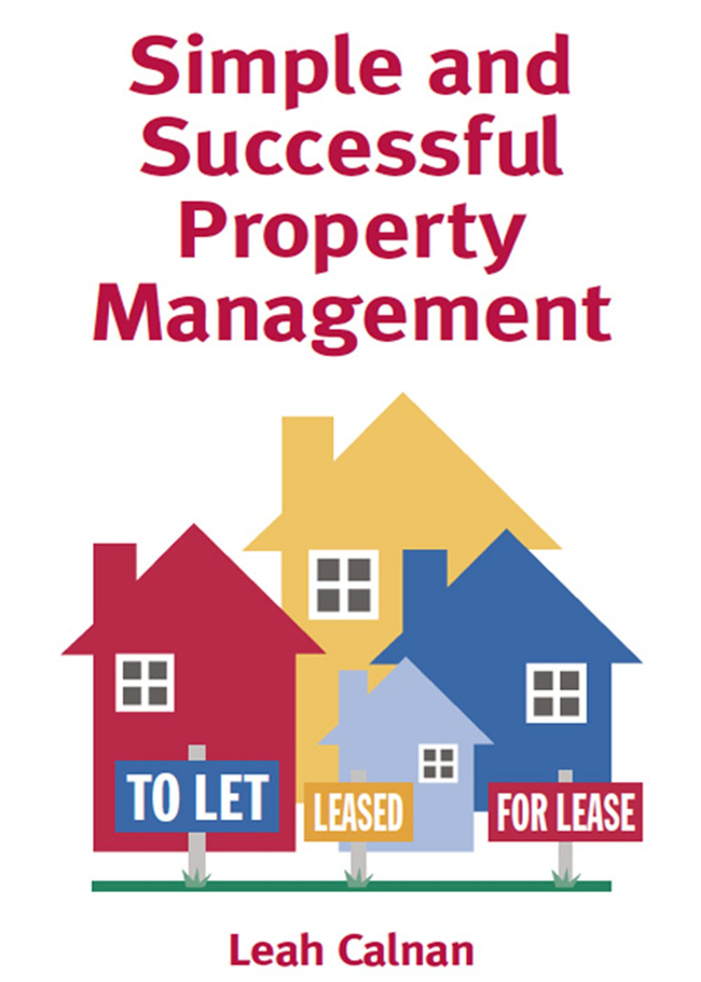 Simple and Successful Property Management By: Leah Calnan