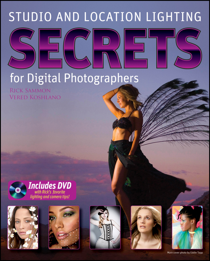Studio and Location Lighting Secrets for Digital Photographers By: Rick Sammon,Vered Koshlano