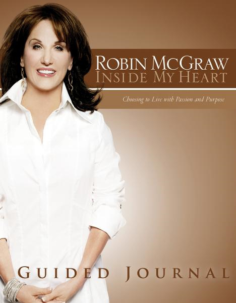 Inside My Heart Guided Journal By: Robin McGraw