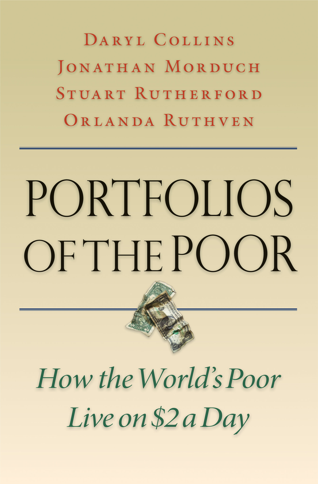 Portfolios of the Poor By: Daryl Collins,Jonathan Morduch,Orlanda Ruthven,Stuart Rutherford