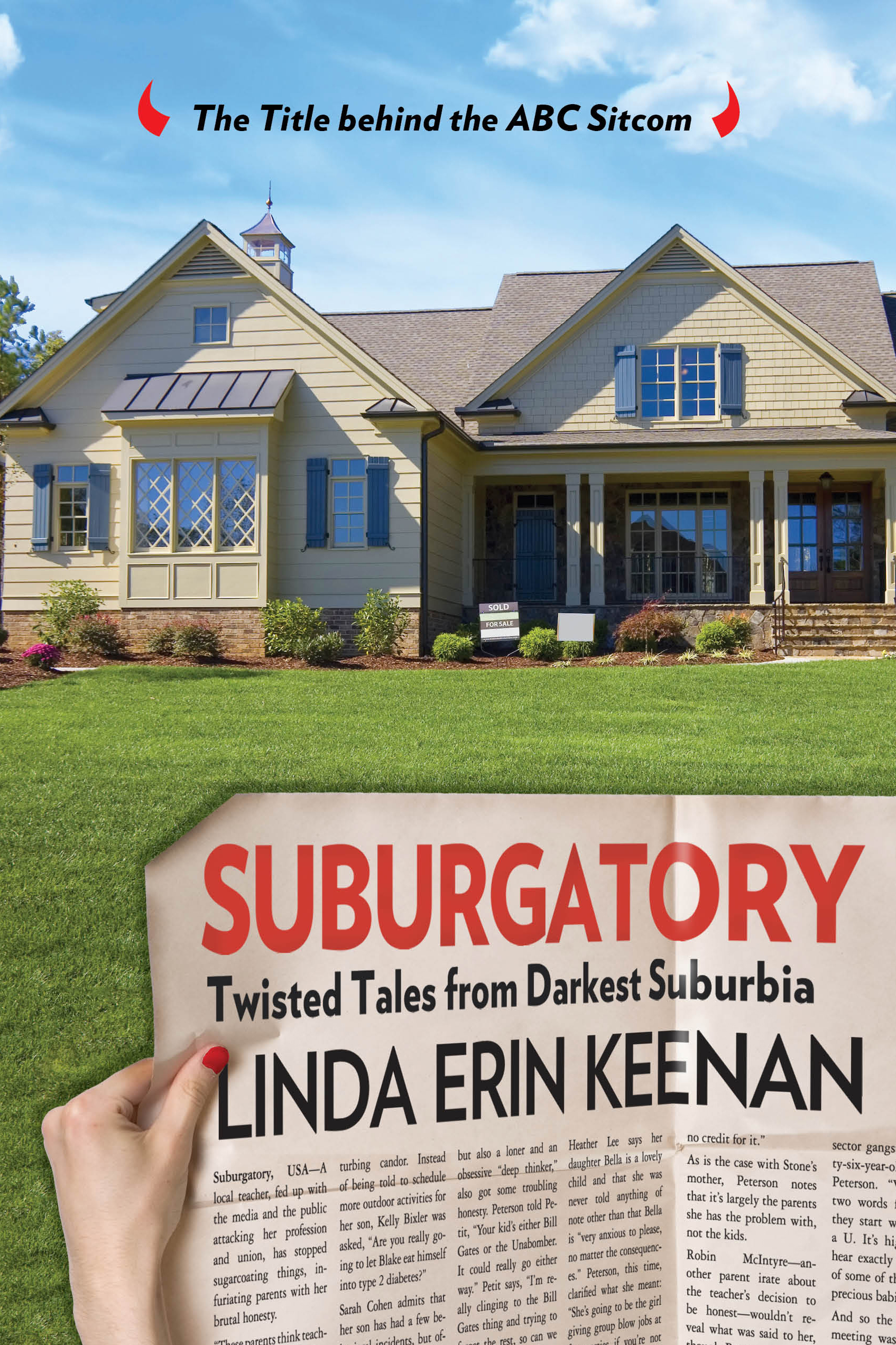 Suburgatory: Twisted Tales from Darkest Suburbia By: Linda Erin Keenan