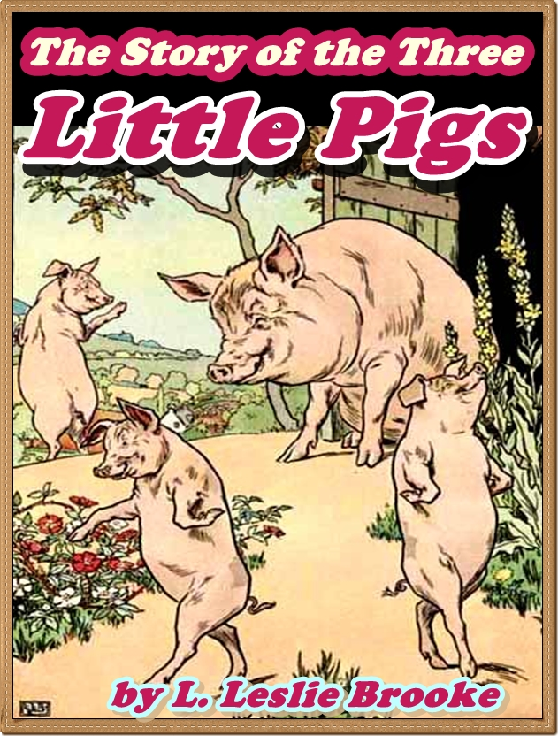 THE STORY OF THE THREE LITTLE PIGS (Illustrated and Free Audiobook Link)