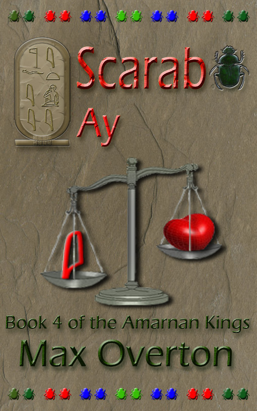 The Amarnan Kings Series Book 4: Scarab - Ay