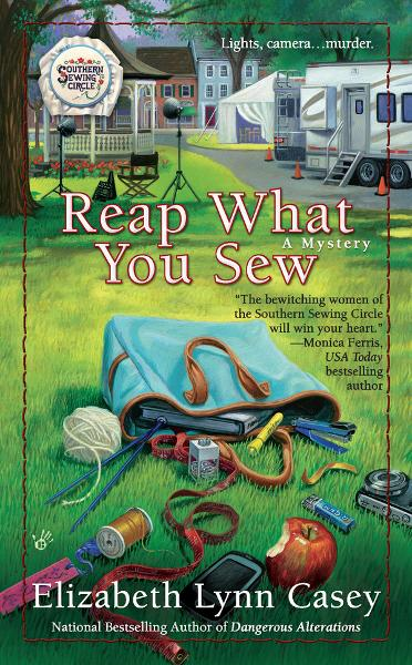 Reap What You Sew By: Elizabeth Lynn Casey