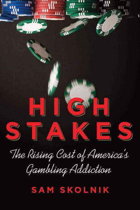 High Stakes By: Sam Skolnik