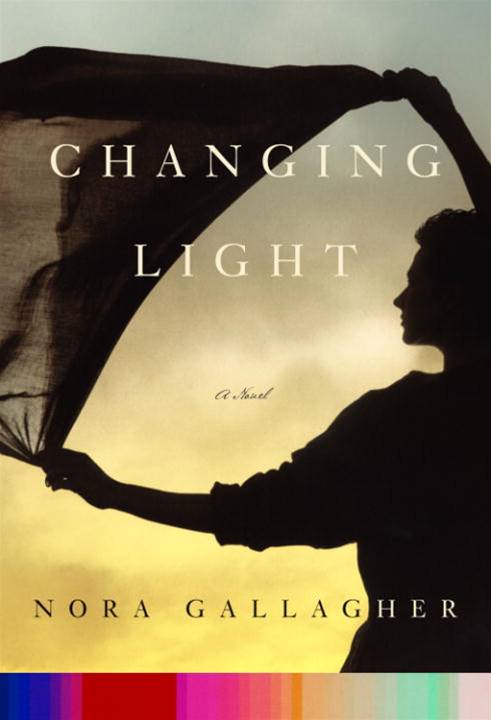 Changing Light By: Nora Gallagher