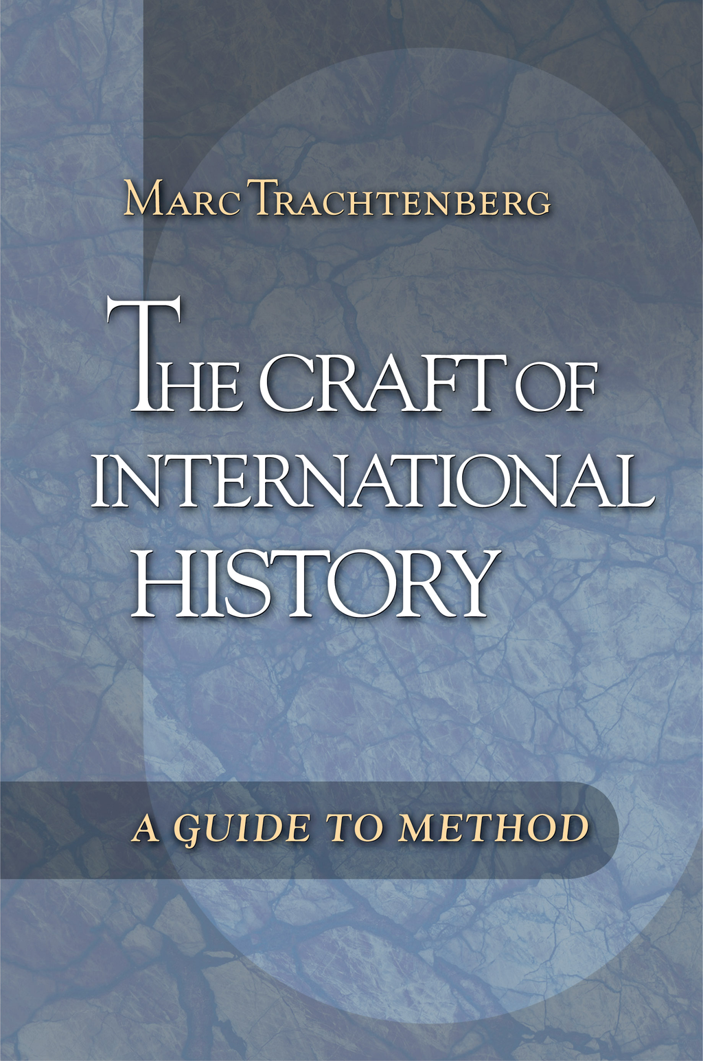 The Craft of International History A Guide to Method