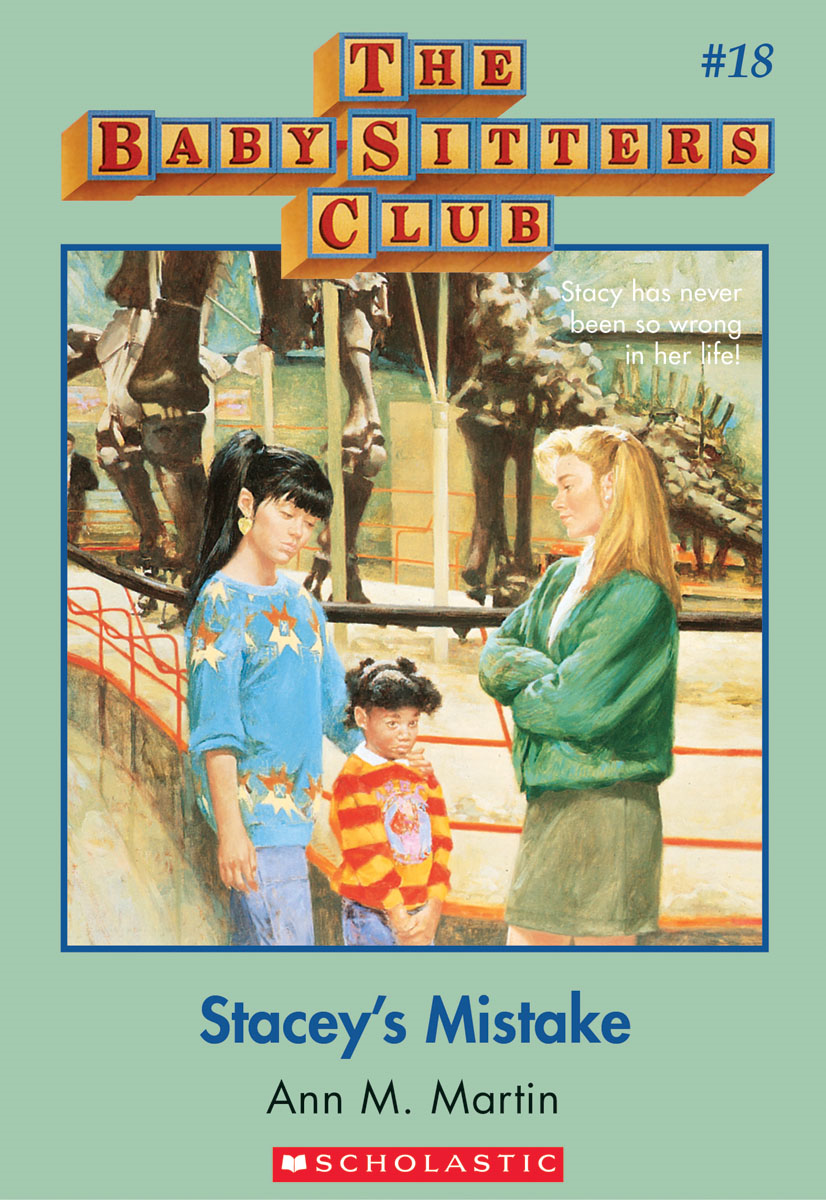 The Baby-Sitters Club #18: Stacey's Mistake By: Ann M. Martin