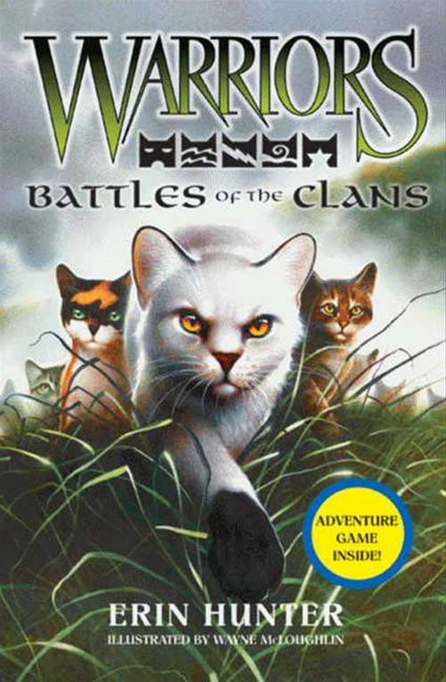 Warriors: Battles of the Clans By: Erin Hunter