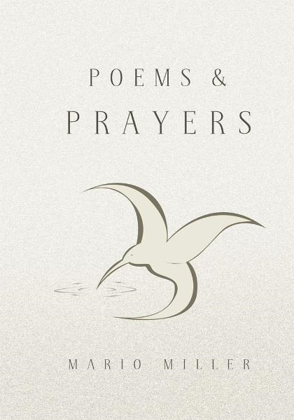 Poems & Prayers By: Mario Miller