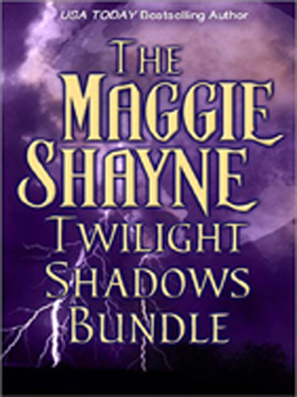 Maggie Shayne's Twilight Shadows Bundle By: Maggie Shayne