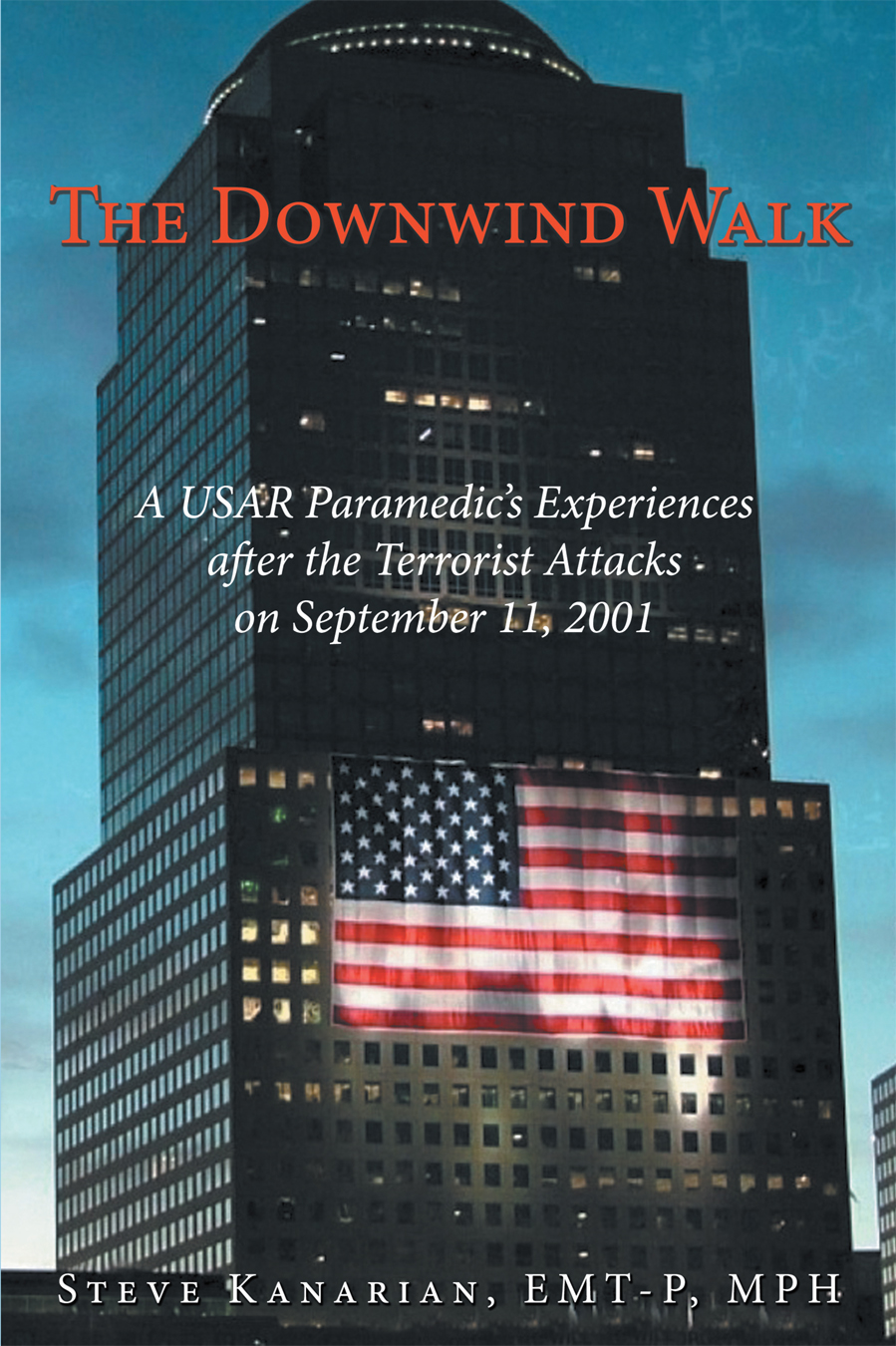 The Downwind Walk By: Steve Kanarian, EMT-P, MPH