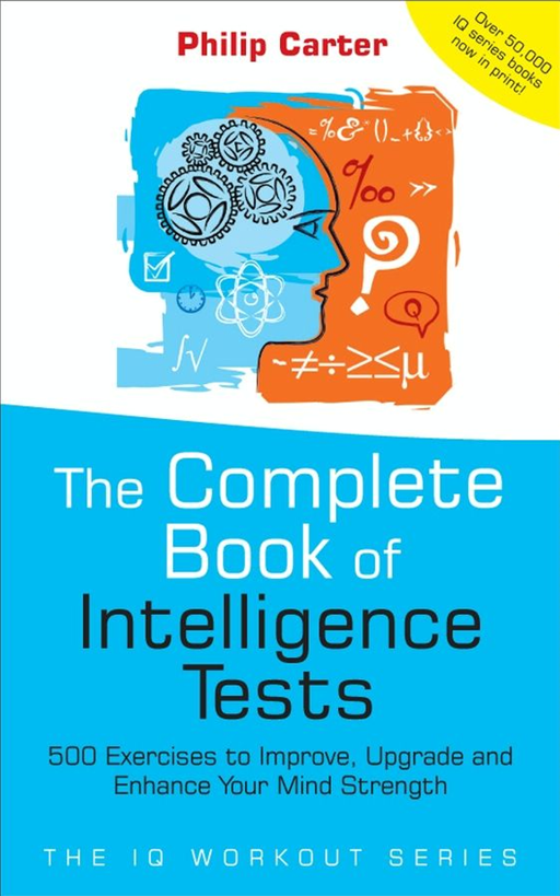The Complete Book of Intelligence Tests By: Philip Carter