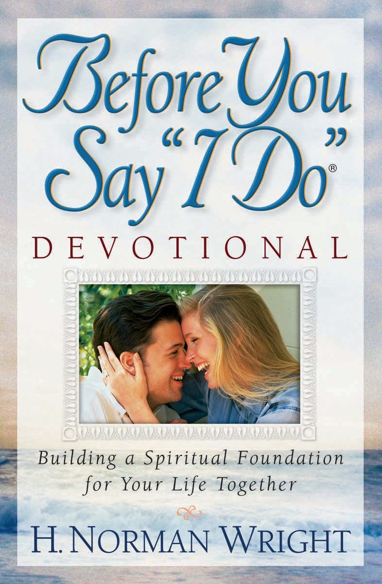 "Before You Say ""I Do""® Devotional By: H. Norman Wright"