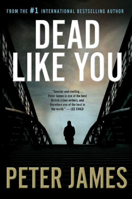 Dead Like You By: Peter James