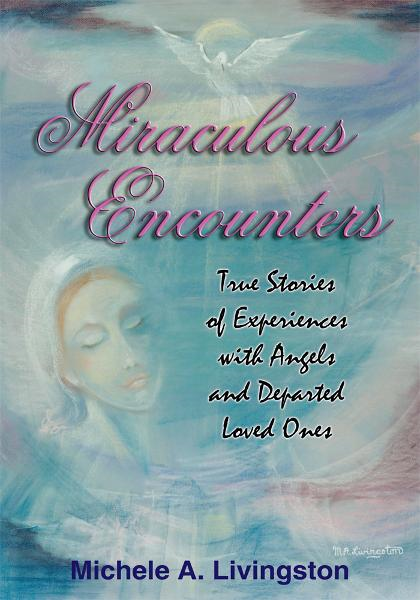 Miraculous Encounters By: Michele A. Livingston