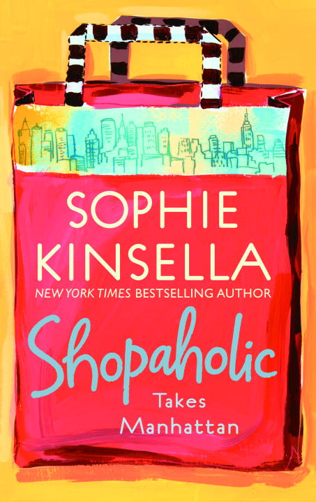 Shopaholic Takes Manhattan By: Sophie Kinsella