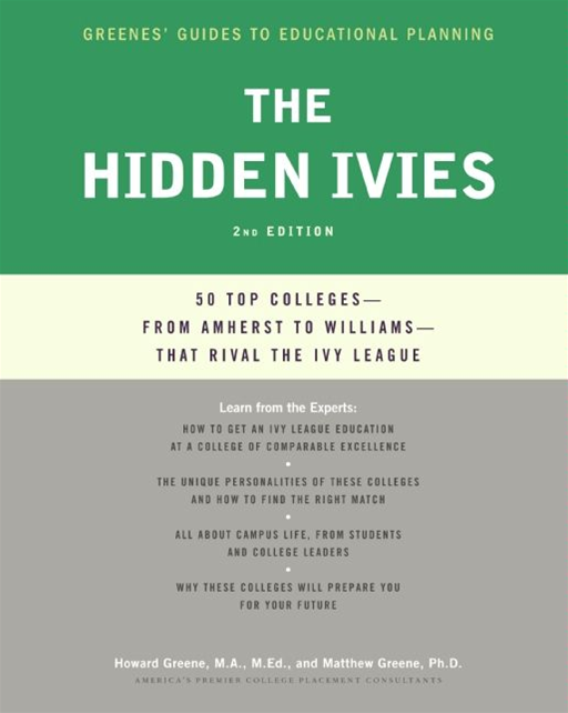 The Hidden Ivies By: Howard Greene,Matthew W. Greene