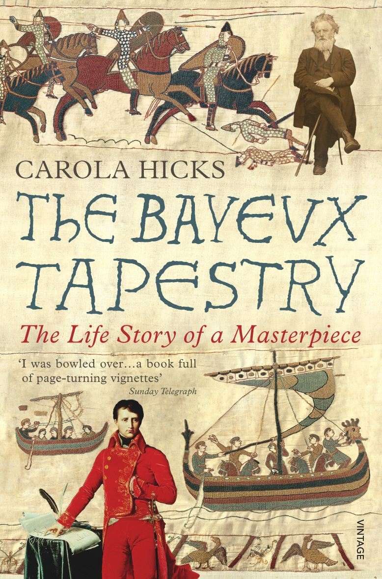 The Bayeux Tapestry The Life Story of a Masterpiece