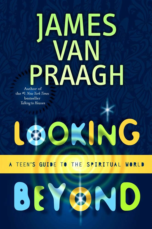 Looking Beyond By: James Van Praagh