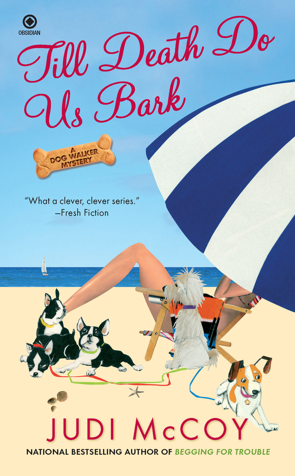 Till Death Do Us Bark: A Dog Walker Mystery