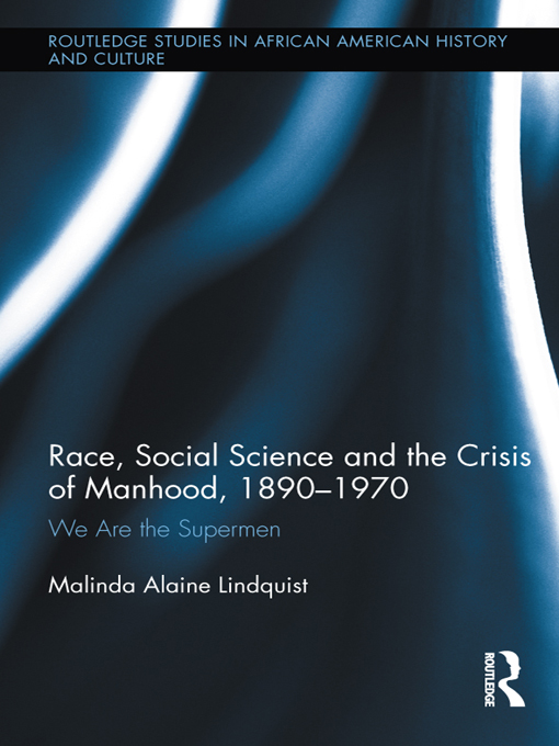Black Social Science and the Crisis of Manhood, 1890-1970