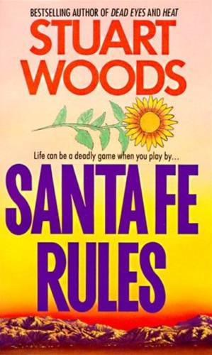 Santa Fe Rules By: Stuart Woods