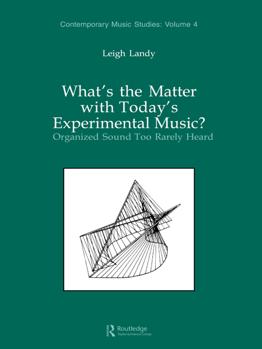 What's the Matter with Today's Experimental Music? Organized Sound Too Rarely Heard