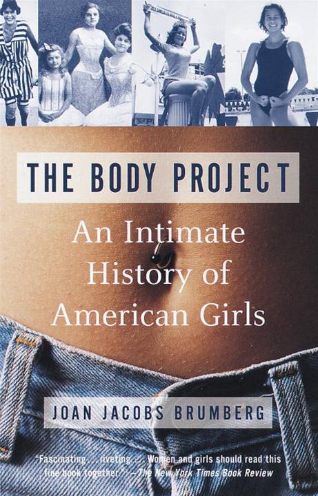 The Body Project By: Joan Jacobs Brumberg